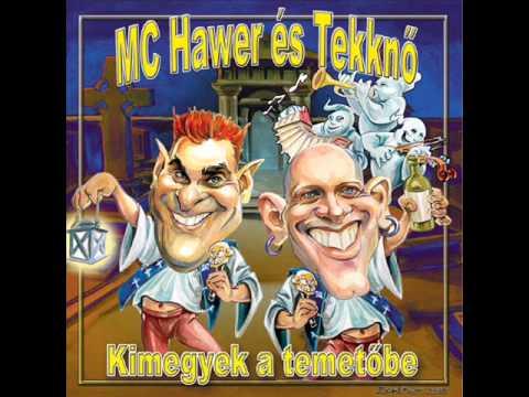 MC Hawer & Tekknő - Kimegyek A Temetőbe (2003) [Teljes Album]