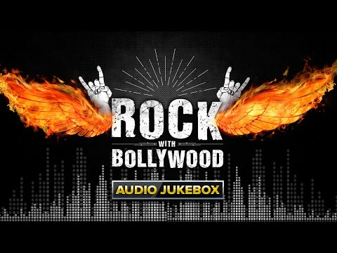 Rock With Bollywood | Audio Jukebox