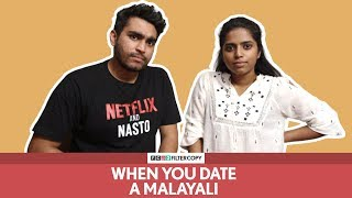 FilterCopy | When You Date A Malayali | Ft. Viraj Ghelani and Nayana Shyam
