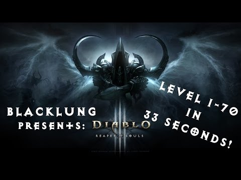 Blacklung's fastest leveling in Diablo 3! 1-70 in 33 seconds!