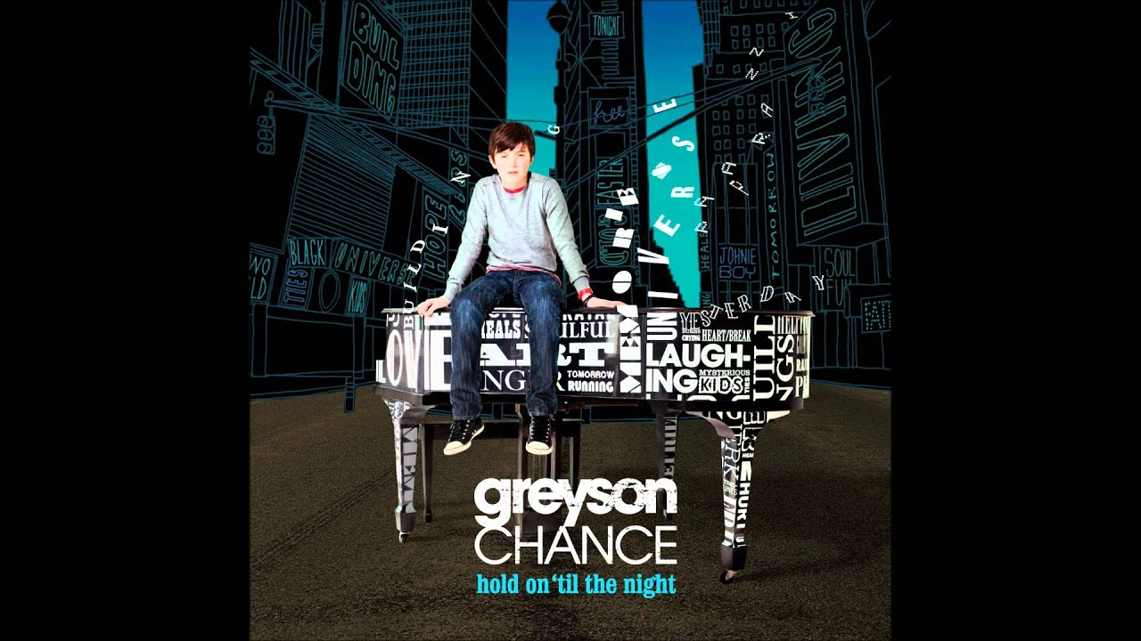 Greyson Chance - Hold On 'Til The Night Lyrics | AZLyrics.com