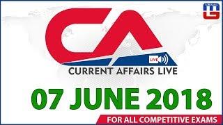 Current Affairs Live At 7:00 am | 07 June | SBI PO, SBI Clerk, Railway, SSC CGL 2018