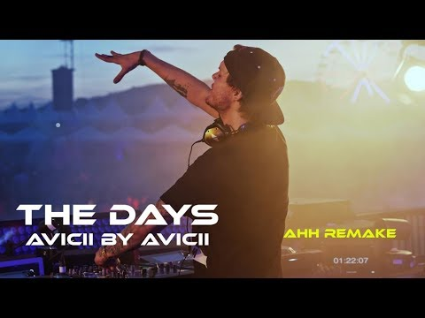The Days (Avicii by Avicii) - AHH Remake