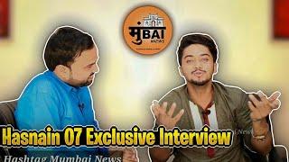 Hasnain Interview | Team 07 | Hashtag Mumbai News
