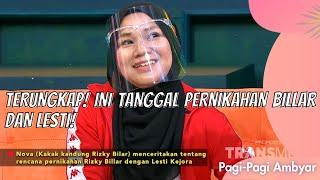 download lagu TERUNGKAP! INI TANGGAL PERNIKAHAN BILLAR DAN LESTI! | PAGI PAGI AMBYAR (15/6/21) P2 mp3
