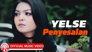Yelse - Penyesalan [Official Music Video HD]