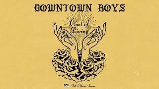 Download Lagu Downtown Boys - Cost of Living [FULL ALBUM STREAM] Gratis STAFABAND