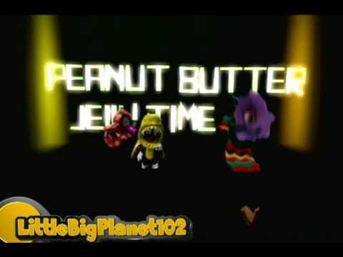 Littlebigplanet it s peanut butter jelly time youtube