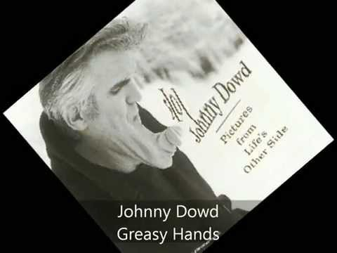Johnny Dowd - Pictures from life's other side - Greasy Hands