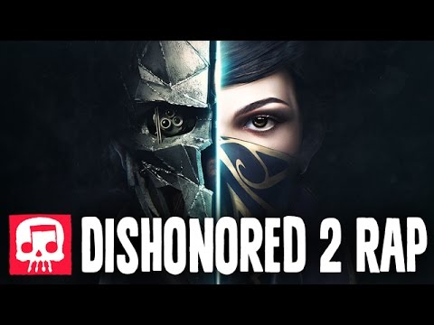 """DISHONORED 2 RAP by JT Music - """"Honor"""""""