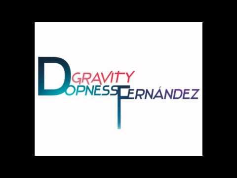 Dopness Fernández - Gravity