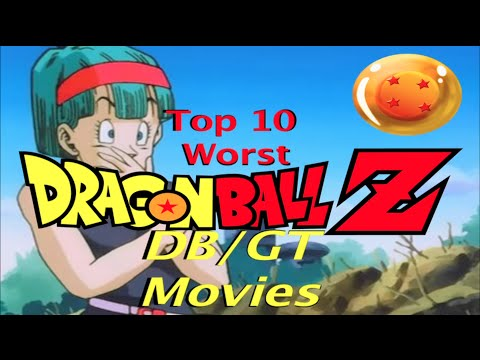 TOP 10 WORST DRAGON BALL Z /DB/DBGT MOVIES
