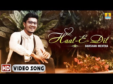 Haal-e-Dil Album Video Song I Darshan Mehta I Latest Hindi Album Song 2018