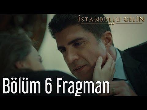 İstanbullu Gelin 6. Bölüm Fragman