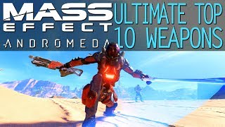 ULTIMATE BEST WEAPONS FOR EVERY OCASSION IN MASS EFFECT ANDROMEDA
