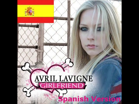 Girlfriend SPANISH VERSION - Avril Lavigne