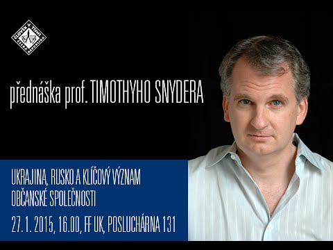 Timothy Snyder: Ukraine, Russia and the Central Significance of Civil Society