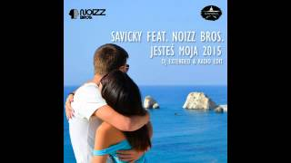 SAVICKY Jesteś moja 2015 (Mp3) - DJ extended edit by Noizz Bros. Music TEAM