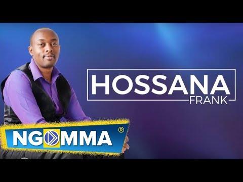 Frank - Hossana (Official Lyric Video)worship - Skiza 7474542 to 811