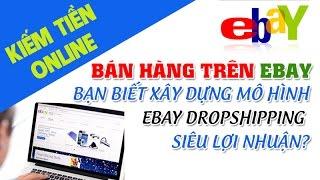 Bán hàng trên ebay   Cách bán hàng trên ebay không vốn đầu tư - Bán hàng dropship ebay #11
