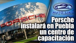 Porsche instalará en Puebla un centro de capacitación
