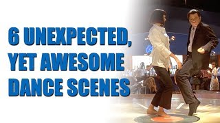 6 Unexpected, Yet Awesome Dance Scenes