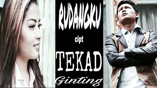 Lagu Karo Terbaru - TEKAD GINTING - RUDANGKU