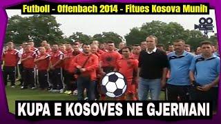 Futboll - Kupa e Kosoves ne Gjermani 2014 - Fitues Kosova Munich (RTK)