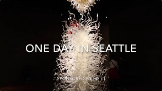 One day in Seattle 🌸| Chihuly Museum | Space Needle | Pike Place Market