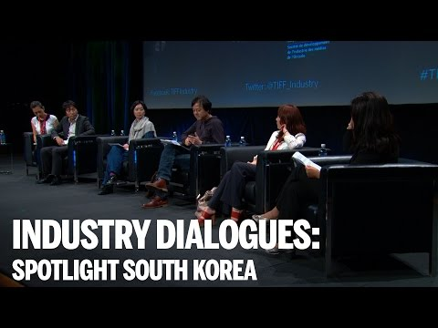 INDUSTRY DIALOGUES | Spotlight: South Korea | TIFF Industry 2014