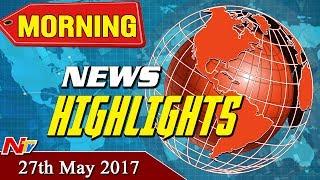Morning News Highlights || 27th May 2017