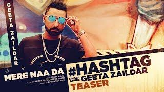 Mere Naa Da Hashtag: Geeta Zaildar (Song Teaser) | Mista Baaz | Latest Punjabi Songs 2017