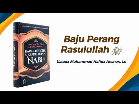 Baju Perang Rasulullah ﷺ - Ustadz Muhammad Hafizd Anshari