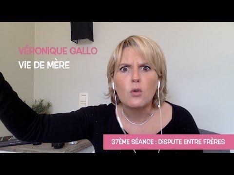Véronique Gallo - Vie de mère : Dispute entre frères