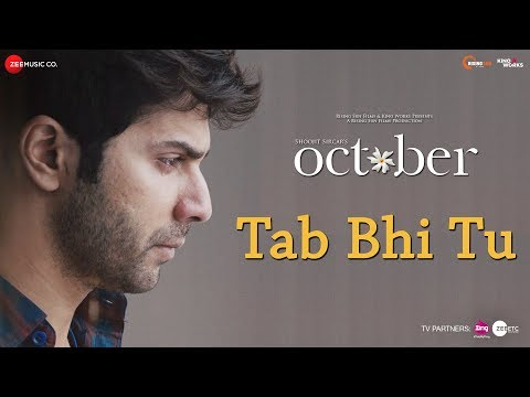 Tab Bhi Tu Video Song - October