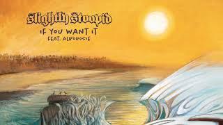 If You Want It Slightly Stoopid Feat Alborosie Audio