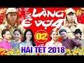 Hài Tết 2018 | Làng ế Vợ 4 - Tập 2 | Phim Hài Mới Hay Nhất 2018 - Bình Trọng, Minh Tít, Cát Phượng thumbnail