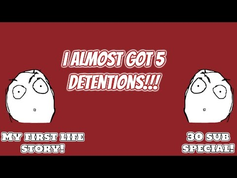 Almost got five detentions! 30 sub special (Life story)
