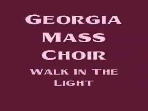 Georgia Mass Choir   Walk In The Light   YouTube