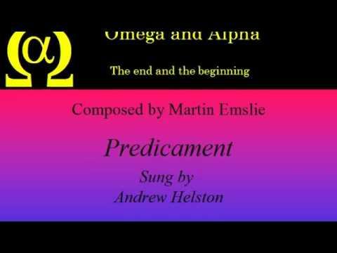 Omega&Alpha oratorio by Martin Emslie - the Predicament
