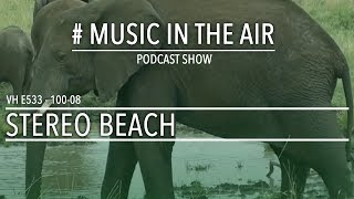 PodcastShow | Music in the Air VH 100-08 w/ STEREO BEACH