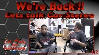 We,re back lets talk car stereo Facebook Live Show Episode 112
