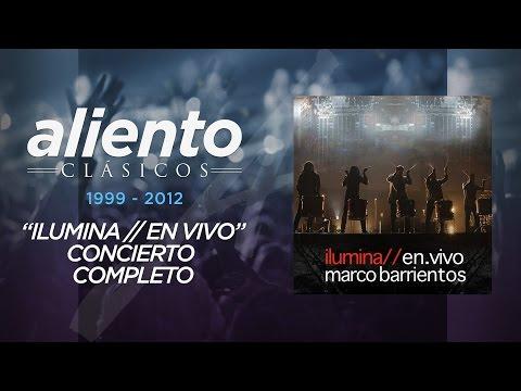 Marco Barrientos - Ilumina En Vivo - Concierto Completo - VIDEO