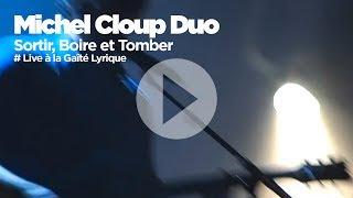 MICHEL CLOUP DUO - Sortir Boire Et Tomber (Live à la Gaîté Lyrique)
