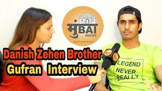 Danish Zehen Brother Gufran Interview On Hashtag Mumbai News