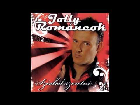 Jolly & A Románcok - Rózsa - Rózsa
