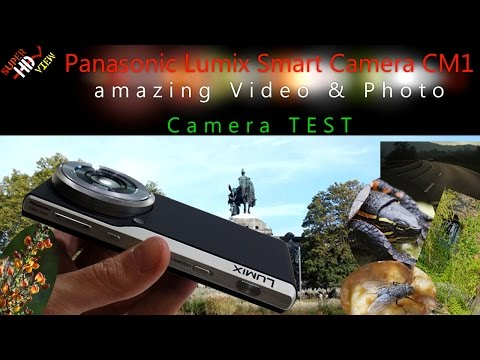 Panasonic Lumix Smart Camera CM1 Video & Photo Camera Test [Super HD View]
