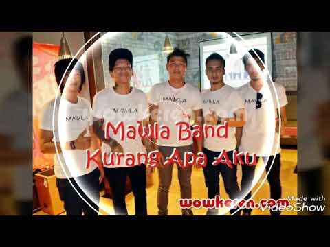 Download Mawla Band Kurang Apa Aku  Voc. Andika Mp4 baru