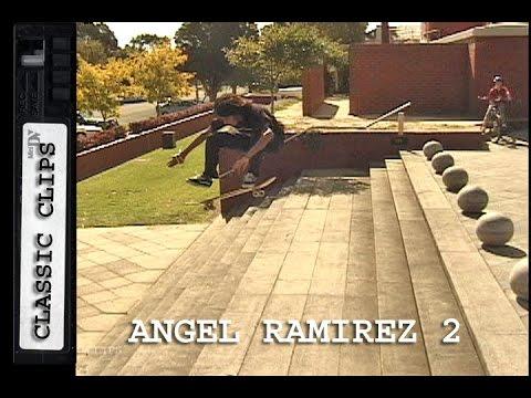 Angel Ramirez Skateboarding Classic Clips #168 Part 2