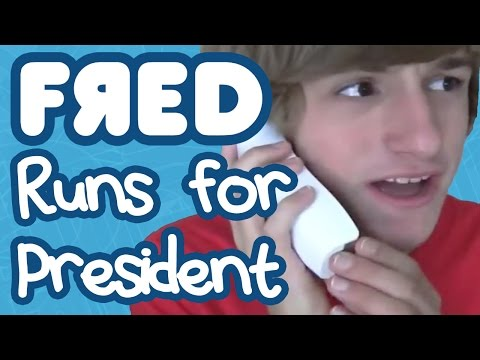 Fred Runs for President!